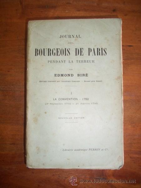 Libros antiguos: BIRÉ, Edmond. Journal d'un bourgeois de Paris. I: La Convention-1792 : 21 septembre-21 janvier 1793 - Foto 1 - 47357382