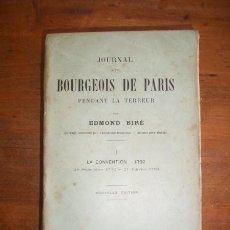 Libros antiguos: BIRÉ, EDMOND. JOURNAL D'UN BOURGEOIS DE PARIS. I: LA CONVENTION-1792 : 21 SEPTEMBRE-21 JANVIER 1793. Lote 47357382
