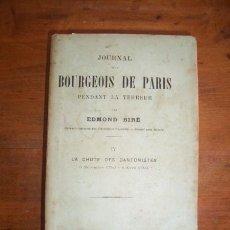 Libros antiguos: BIRÉ, EDMOND. JOURNAL D'UN BOURGEOIS DE PARIS. IV: LA CHUTE DES DANTONISTES : 5 NOVEMBRE 1793 - 6 AV. Lote 47357395