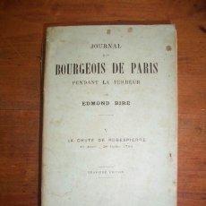 Libros antiguos: BIRÉ, EDMOND. JOURNAL D'UN BOURGEOIS DE PARIS. V: LA CHUTE DE ROBESPIERRE : 10 AVRIL - 28 JUILLET 1. Lote 47357402
