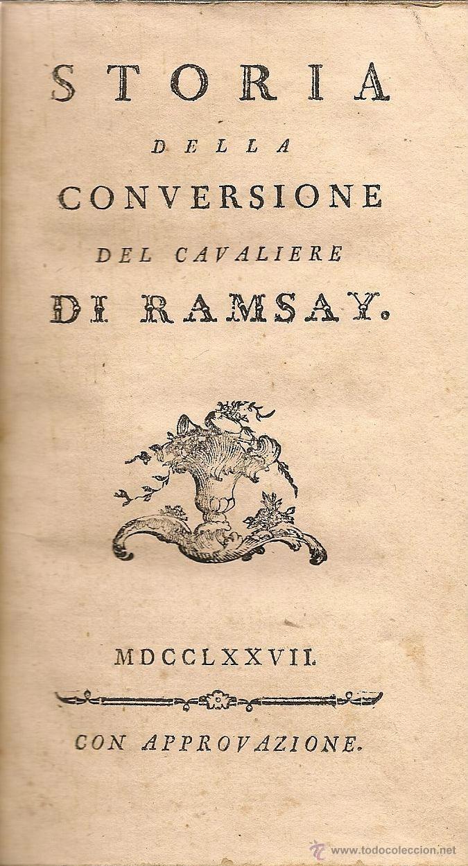 * MASONERÍA * STORIA DELLA CONVERSIONE DEL CAVALIERE DI RAMSAY - 1777 (Libros Antiguos, Raros y Curiosos - Historia - Otros)