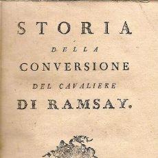 Libros antiguos: * MASONERÍA * STORIA DELLA CONVERSIONE DEL CAVALIERE DI RAMSAY - 1777. Lote 47381012