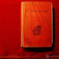 Libros antiguos: EL ARCA DE NÓE. KENNETH M WALKER. 1934 ILUSTRACIONES JUAN LLAVERIAS. Lote 47397729