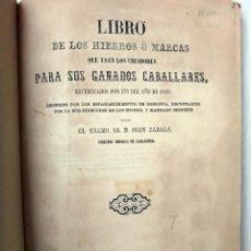 Libros antiguos: LIBRO HIERROS MARCAS, QUE USAN LOS CRIADORES PARA SUS GANADOS CABALLARES, CORDOBA 1860 , ORIGINAL. Lote 47413138