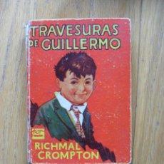 Libros antiguos: TRAVESURAS DE GUILLERMO, RICHMAL CROMPTON, EDITORIAL MOLINO 1 EDICION 1935. Lote 47428975