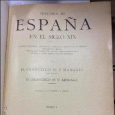 Libros antiguos: HISTORIA DE ESPAÑA EN EL S. XIX. PI Y MARGALL. Lote 47446620