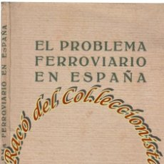 Libros antiguos: EL PROBLEMA FERROVIARIO EN ESPAÑA, FRANCISCO DE A. CAMBO, EDITORIAL CATALANA, 1921. Lote 47462166