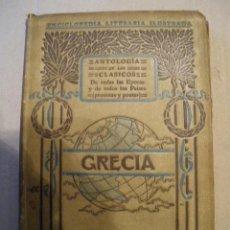 Libros antiguos: GRECIA. ANTOLOGIA DE LOS CLASICOS. RAUL VEZE.. Lote 47483914
