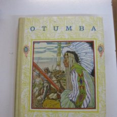 Libros antiguos: OTUMBA.LIBROS DE EPOPEYA. BARCELONA EDITORIAL F.T.D. 1926.. Lote 47486338