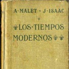 Libros antiguos: MALET / ISAAC : LOS TIEMPOS MODERNOS (HACHETTE, 1924). Lote 47490073