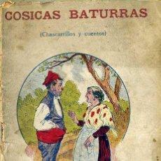 Libros antiguos: COSICAS BATURRAS - CHARCARRILLOS Y CUENTOS (COMAS, C. 1920). Lote 47506559