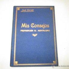 Libros antiguos: MIS CONSEJOS PREPARACION AL MENTALISMO - JOSE CARRETE - 19??. Lote 47512324