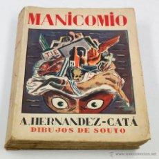 Libros antiguos: MANICOMIO, A. HERNÁNDEZ-CATA, DIBUJOS DE SOUTO, MADRID 1931. 17X22,5 CM.. Lote 47533547