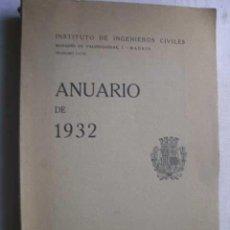 Libros antiguos: INSTITUTO DE INGENIEROS CIVILES. ANUARIO DE 1932. Lote 47535571