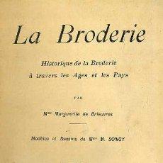 Libros antiguos: M. DE BRIEUVRES : LA BRODERIE (GARNIER, S/F) EN FRANCÉS - HISTORIA DEL BORDADO A TRAVÉS DEL TIEMPO . Lote 47548901