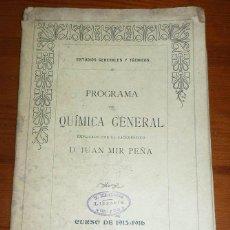 Libros antiguos: PROGRAMA DE QUIMICA GENERAL CURSO 1915/16. Lote 47556171
