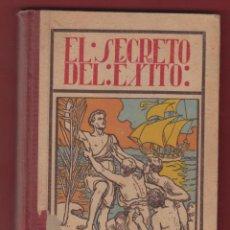 Libros antiguos: R.RUIZ AMADO,S.J.-EL SECRETO DEL EXITO-ED.LIBRERIA RELIGIOSA-1930-LE13. Lote 47569205
