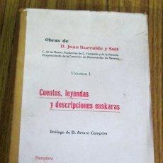 Libros antiguos: CUENTOS LEYENDAS Y DESCRIPCIONES EUSKARAS - OBRAS DE DON JUAN ITURRALDE Y SUIT 1912. Lote 47615653