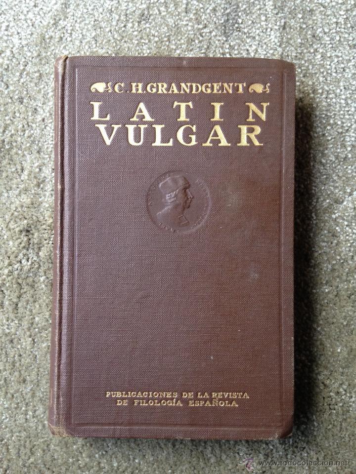 LATÍN BULGAR. C.H. GRANDGENT. FILOLOGIA ESPAÑOLA. MADRID, 1928 (Libros Antiguos, Raros y Curiosos - Ciencias, Manuales y Oficios - Otros)