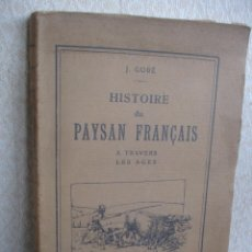 Libros antiguos: HISTOIRE DU PAYSAN FRANÇAIS A TRAVERS LES AGES. Lote 47651702