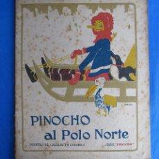 Libros antiguos: CUENTOS DE CALLEJA EN COLORES. SERIE PINOCHO. PINOCHO AL POLO NORTE. EDIT. SATURNINO CALLEJA, 1919.. Lote 47655627