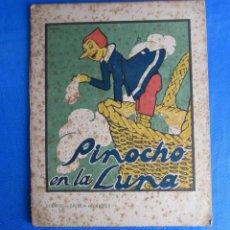 Libros antiguos: CUENTOS DE CALLEJA EN COLORES. SERIE PINOCHO. PINOCHO EN LA LUNA. EDITOR. SATURNINO. CALLEJA, 1919.. Lote 47659362