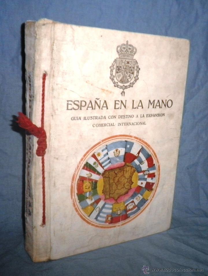 ESPAÑA EN LA MANO GUIA ILUSTRADA - AÑO 1928 - MONUMENTAL OBRA ILUSTRADA. (Libros Antiguos, Raros y Curiosos - Historia - Otros)
