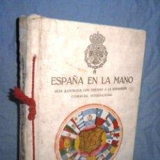 Libros antiguos: ESPAÑA EN LA MANO GUIA ILUSTRADA - AÑO 1928 - MONUMENTAL OBRA ILUSTRADA.. Lote 47666065