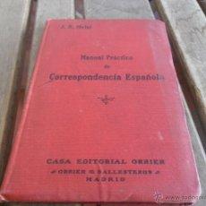 Libros antiguos: MANUAL PRACTICO DE CORRESPONDENCIA CASA EDITORIAL OBRIER MADRID 1920. Lote 47671307