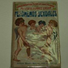 Libros antiguos: CONOCIMIENTO PARA LA VIDA PRIVADA (VII)- FENÓMENOS SEXUALES- DR. V. SUAREZ CASAÑ-22ª EDICION. Lote 47686963