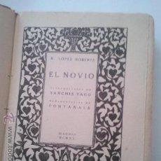 Libros antiguos: EL NOVIO, LOPEZ ROBERTS 1920. Lote 47691159