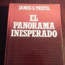 Libros antiguos: EL PANORAMA INESPERADO.- JAMES S. TREFIL. Lote 47696216