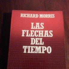 Livros antigos: LAS FLECHAS DEL TIEMPO.- RICHARD MORRIS. Lote 47696247