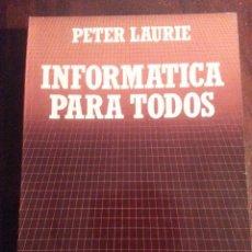 Libros antiguos: INFORMATICA PARA TODOS.- PETER LAURIE. Lote 47696474