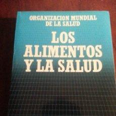 Libros antiguos: LOS ALIMENTOS Y LA SALUD.- ORGANIZACION MUNDIAL DE LA SALUD. Lote 47696539