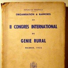 Libros antiguos: ORGANISATION & RAPPORTS DU II CONGRES INTERNATIONAL DE GENIE RURAL - MADRID 1935. Lote 47703680