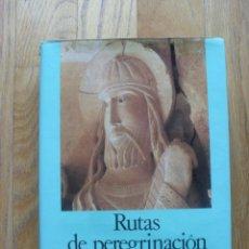 Libros antiguos: RUTAS DE PEREGRINACION RAYMOND OURSEL ENCUENTRO EDICIONES PRIMERA EDICION. Lote 47748361