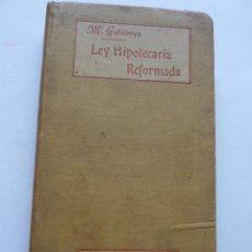 Libros antiguos: LIBRO Nº 66 - LEY HIPOTECARIA REFORMADA - M.GUTIERREZ. Lote 47759913