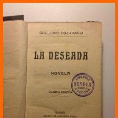 Libros antiguos: LA DESEADA - GUILLERMO DIAZ-CANEJA. Lote 47761771