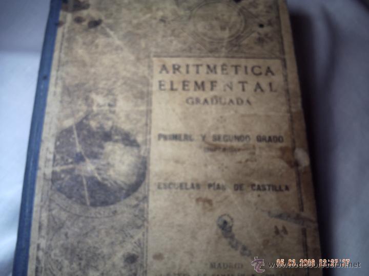 ARITMÉTICA ELEMENTAL PRIMER Y SEGUNDO GRADO 1926 ESCUELAS PÍAS. SAMARÁN Y COMPAÑÍA. (Libros Antiguos, Raros y Curiosos - Bellas artes, ocio y coleccionismo - Otros)