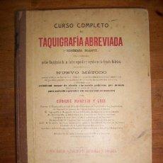 Libros antiguos: MHARTIN Y GUIX, ENRIQUE. CURSO COMPLETO DE TAQUIGRAFIA ABREVIADA : SISTEMA MARTÍ : ÚNICO USADO.... Lote 47775492