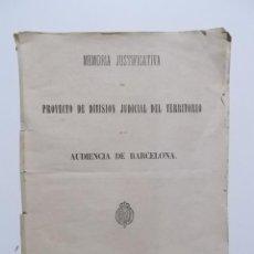 Libros antiguos: MEMORIA JUSTIFICATIVA DEL PROYECTO DE DIVISION JUDICIAL DEL TERRITORIO DE CATALUÑA. Lote 8305219