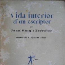 Libros antiguos: JOAN PUIG I FERRETER / VIDA INTERIOR D'UN ESCRIPTOR. Lote 47809730
