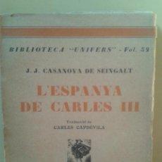Libros antiguos: L'ESPANYA DE CARLES III - J.J.CASANOVA DE SEINGALT. Lote 47823896