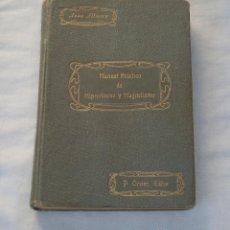 Alte Bücher - Manual Práctico de hipnotismo y magnetismo. Jean Filiatre 1910. 1ª Edición. P. Orrier editor. FOTOS. - 47827748