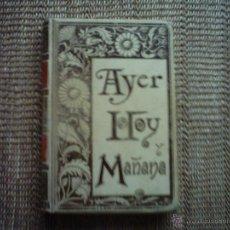 Libros antiguos: AYER, HOY Y MAÑANA. TOMO III: MAÑANA O LA CHISPA ELÉCTRICA EN 1899. EDICIÓN ILUSTRADA. 1893.. Lote 47856820