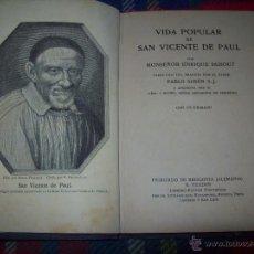 Libros antiguos: VIDA POPULAR DE SAN VICENTE DE PAUL. MONSEÑOR ENRIQUE DEBOUT.1915.UNA JOYITA.ÚNICO EN TC.VER FOTOS. Lote 47859497