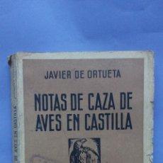 Libros antiguos: NOTAS DE CAZA DE AVES DE CASTILLA.JAVIER DE ORTUETA.ESPASA-CALPÉ 1934. Lote 47908150