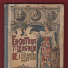 Libros antiguos: ESCRITURA Y LENGUA DE ESPAÑA- EN PROSA Y VERSO 290 PAG. AÑO 1924 LE 188. Lote 47914551