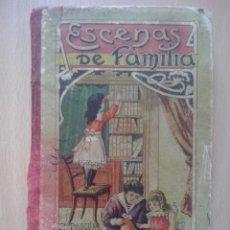 Libros antiguos: ESCENAS DE FAMILIA - PILAR PASCUAL DE SAN JUAN - 1913 HIJOS DE PALUZIE EDITORES. Lote 47916915